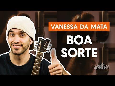 Boa Sorte/Good Luck - Vanessa da Mata (aula de violão completa) - YouTube