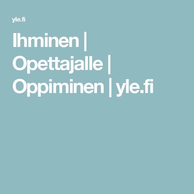Ihminen | Opettajalle | Oppiminen | yle.fi