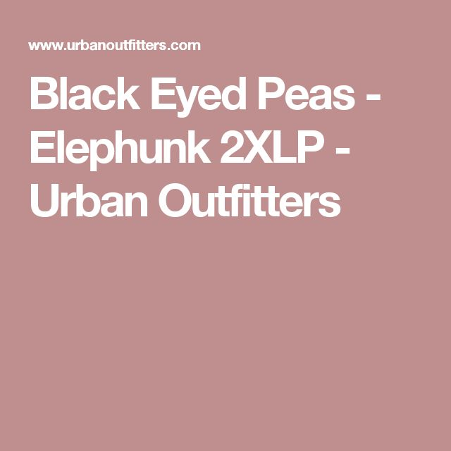Black Eyed Peas - Elephunk 2XLP - Urban Outfitters