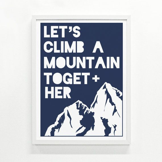 Climb A Mountain Print 9 x 12, Handprinted - Pick Your Color - Poster - Outdoors