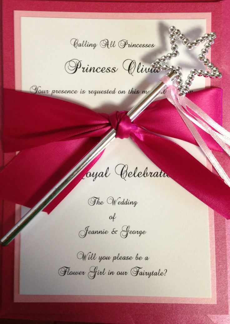 Will you be my flower girl?  **Wording**  Calling All Princesses Princess Emily Your presence is requested on this magical occasion ~A Royal Celebration~ The Wedding of ____ & ____ Will you please be a  Flower Girl in our Fairytale?