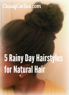 Quick rainy day hairstyles for natural hair. ClassyCurlies.com.