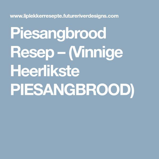 Piesangbrood Resep – (Vinnige Heerlikste PIESANGBROOD)