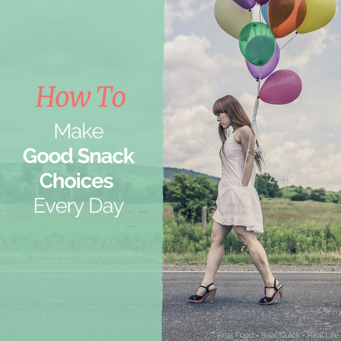 How To Make Good Snack Choices