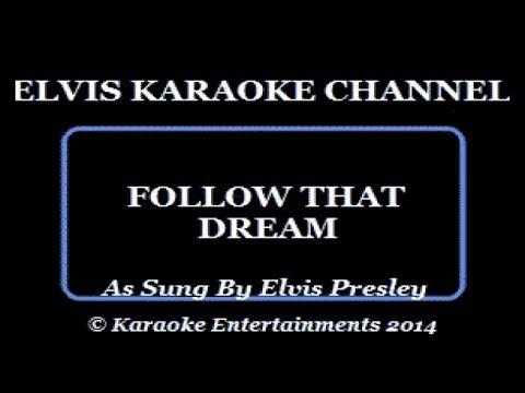 Elvis Karaoke Follow That Dream - YouTube