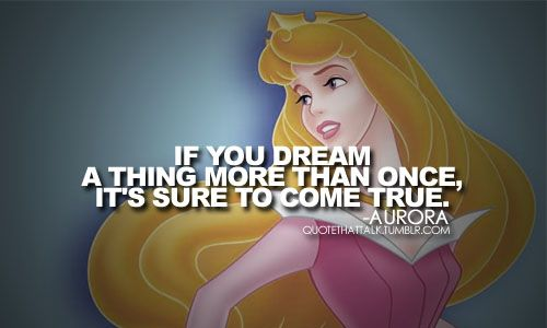 Aurora from Sleeping Beauty quote | The little things that ...