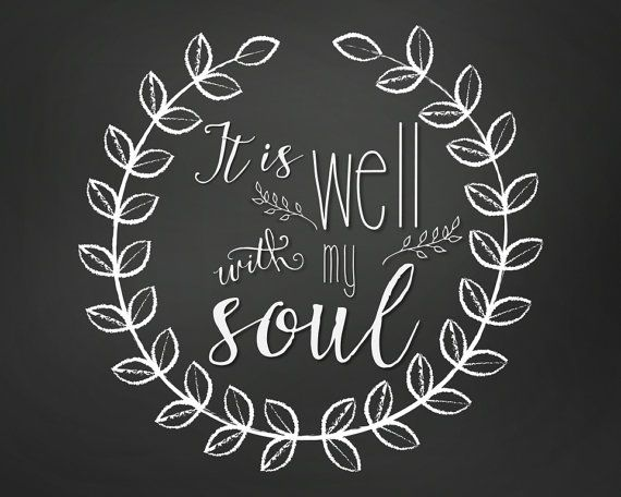 It Is Well With My Soul Picture Quotes: 17 Best Ideas About Chalkboard Sayings On Pinterest