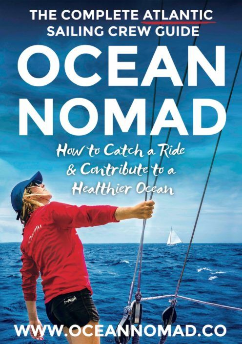 Ocean Nomad The HitchHikers Guide to the Atlantic Ocean. How to find a sailboat ride? (& How not!)