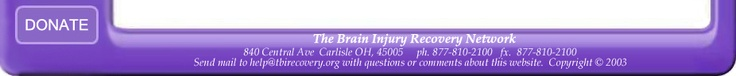 The BRAIN INJURY RECOVERY NETWORK is amazing and well written for all that need RESULTS and ALTERNATIVES!! I  have listed the various therapies below as Alternative Therapies because some doctors, and most insurance companies, may consider them out of the norm. Hospitals have different points of view as well. We had one hospital that really looked down on alternative therapies while the second hospital we were in advertised a number of alternative therapies all over the hospital.