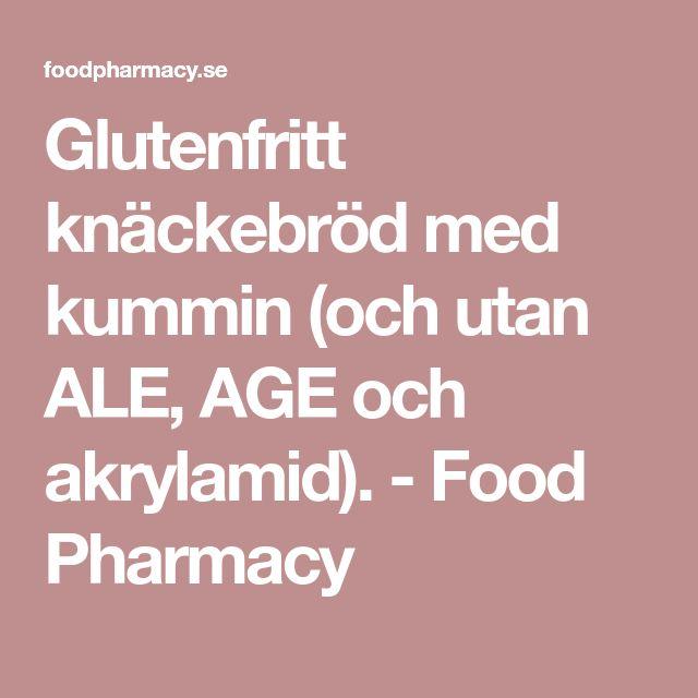 Glutenfritt knäckebröd med kummin (och utan ALE, AGE och akrylamid). - Food Pharmacy