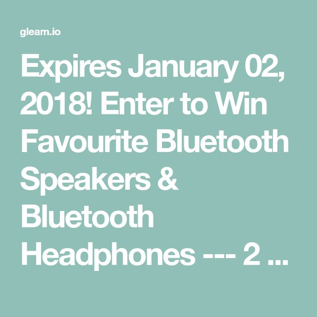 Expires January 02, 2018! Enter to Win Favourite Bluetooth Speakers & Bluetooth Headphones --- 2 PRIZES = 2 WINNERS December Giveaway No.2 by Glamour Gadgets & Gaming by Lia