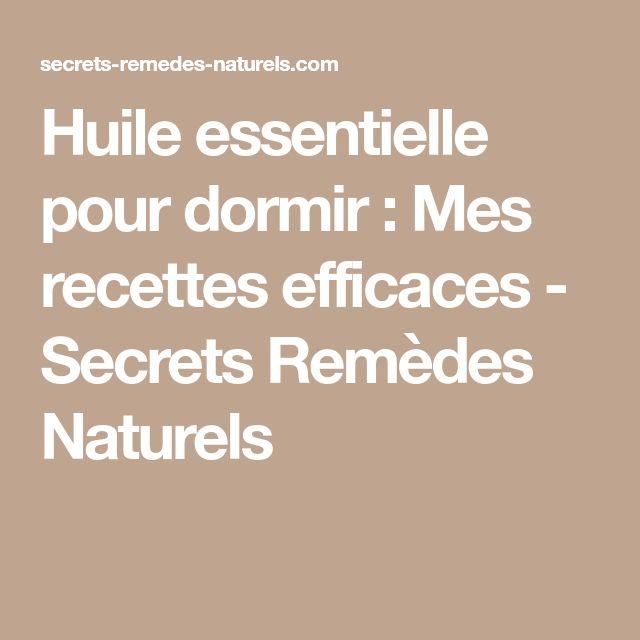 Huile essentielle pour dormir : Mes recettes efficaces - Secrets Remèdes Naturels