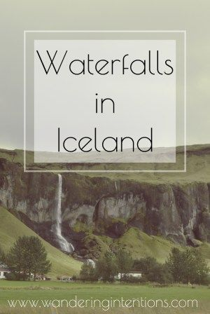Waterfalls in Iceland • Wandering Intentions