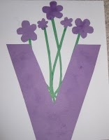 The letter v (Would be cute to use green strips of paper & purple crape paper flowers)