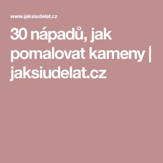 30 nápadů, jak pomalovat kameny   jaksiudelat.cz