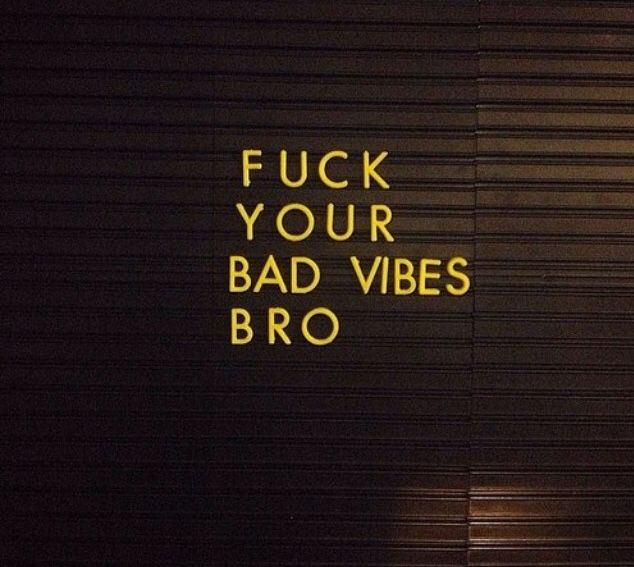 Fuck Your Bad Vibes! LO                                                                                                                                                                                 More