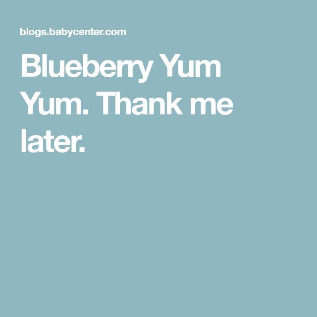 Blueberry Yum Yum. Thank me later.