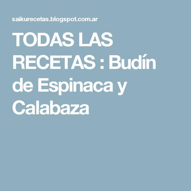 TODAS LAS RECETAS : Budín de Espinaca y Calabaza