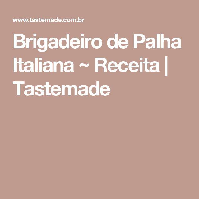 Brigadeiro de Palha Italiana ~ Receita   Tastemade