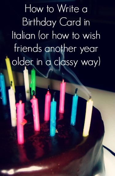 How to Write a Birthday Card in Italian (or how to wish friends another year older in a classy way)