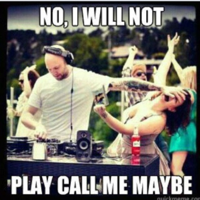 Dj meme call me maybe | For the hubby | Pinterest