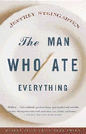 The Man Who Ate Everything, Jeffrey Steingarten