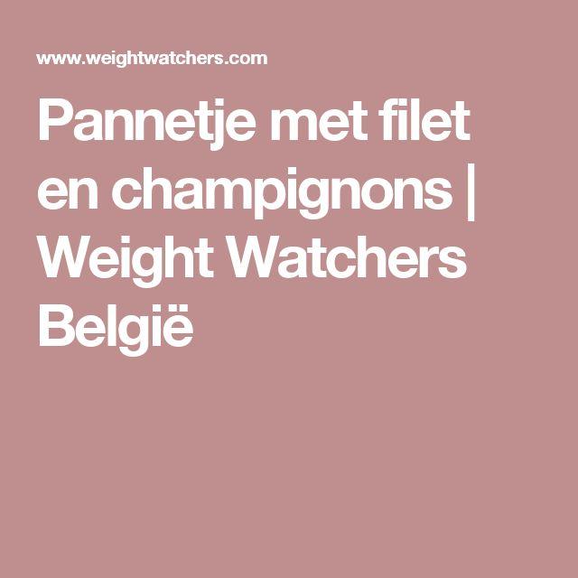 Pannetje met filet en champignons   Weight Watchers België