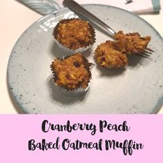 Cranberry Peach Baked Oatmeal Muffin