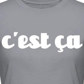 """Tee shirt Femme, American Apparel """"c'est ça"""" by phb creation  Tee shirt Femme, American Apparel  Tee shirt coupe près du corps pour femmes, 100% coton,"""
