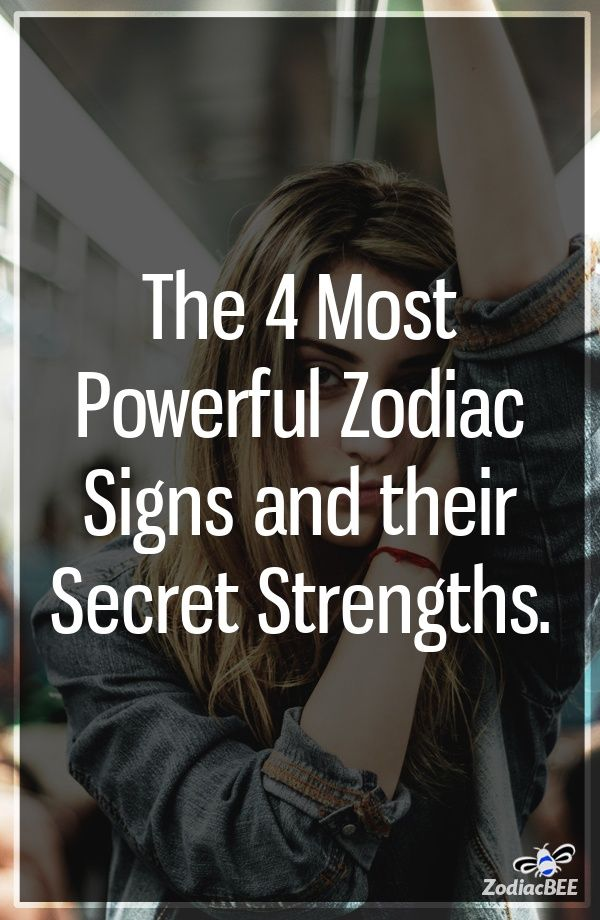 4 most powerful zodiac signs