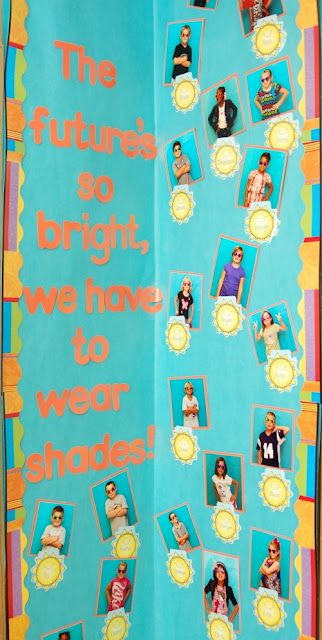 Beginning of the Year Bulletin Board Idea... 5th Grade is so Bright, We have to wear shades!