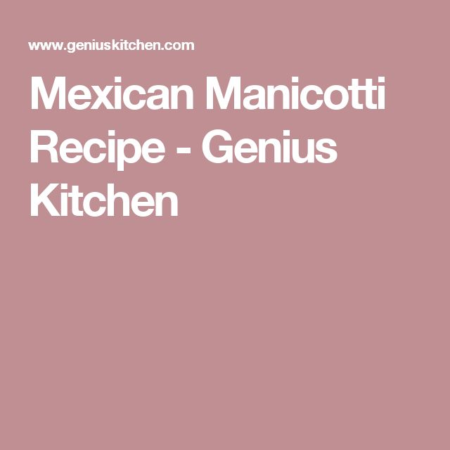 Mexican Manicotti Recipe - Genius Kitchen