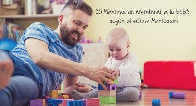 30 Maneras de entretener a tu bebé según el método Montessori