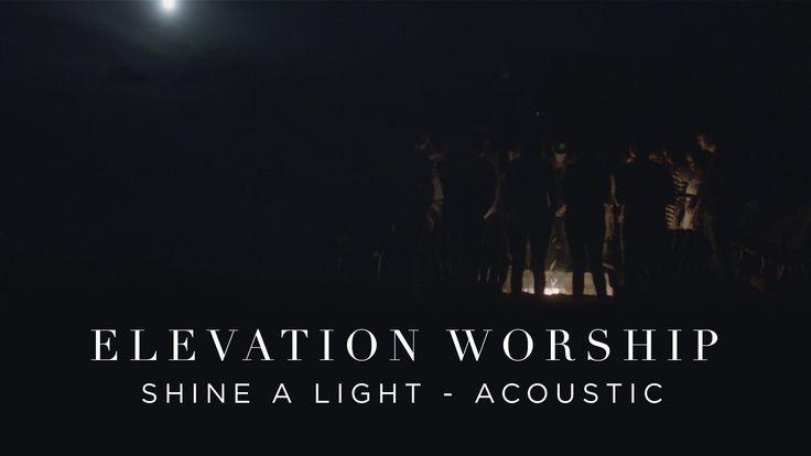 Elevation Worship - Shine A Light (Acoustic)