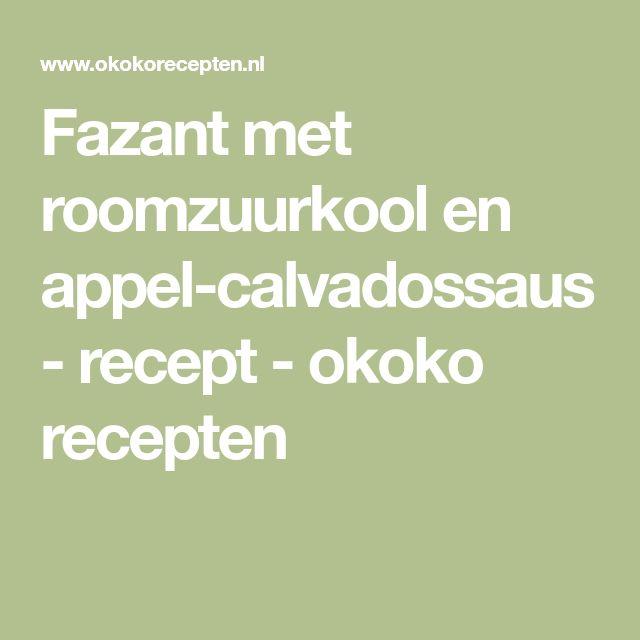 Fazant met roomzuurkool en appel-calvadossaus - recept - okoko recepten