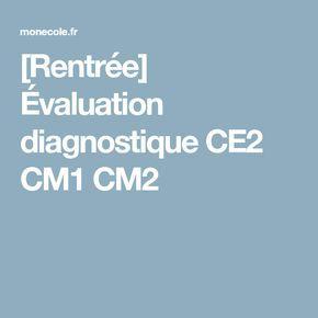 [Rentrée] Évaluation diagnostique CE2 CM1 CM2