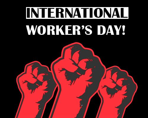 May 1st Holiday International Workers' Day - Celebration of labor movements and left-wing movements across the world.