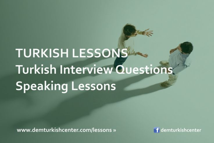 Improve your #TurkishLanguage with #Turkish Interview Questions - Turkish speaking lessons online via Skype - all levels