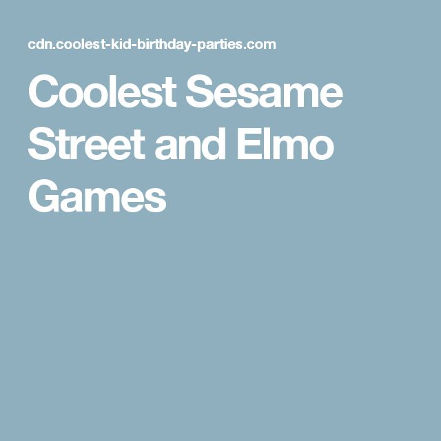 Coolest Sesame Street and Elmo Games