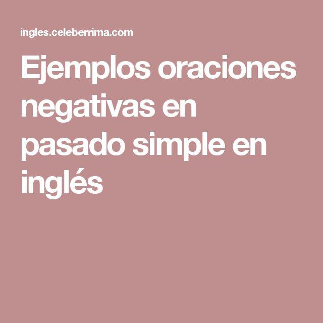 Ejemplos oraciones negativas en pasado simple en inglés