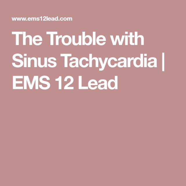 The Trouble with Sinus Tachycardia | EMS 12 Lead