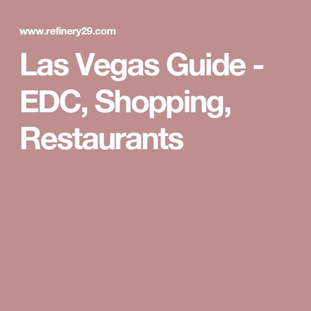 Las Vegas Guide - EDC, Shopping, Restaurants
