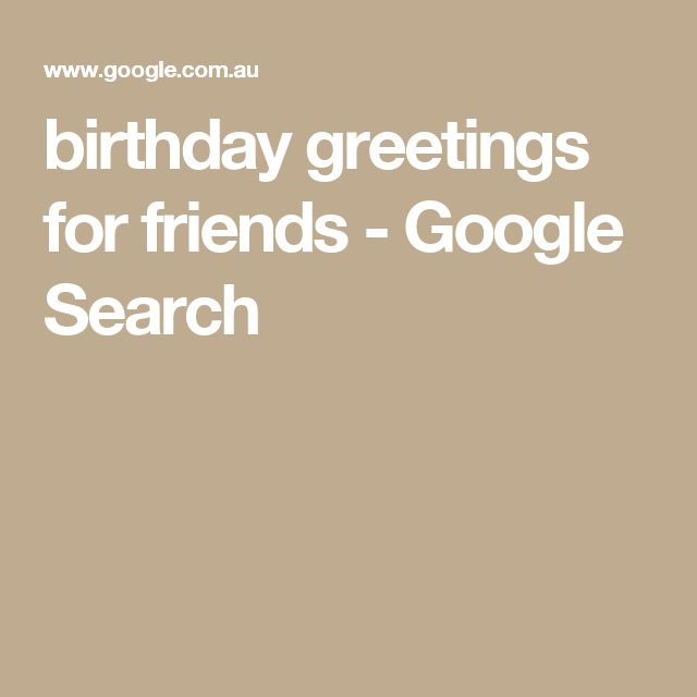 birthday greetings for friends - Google Search