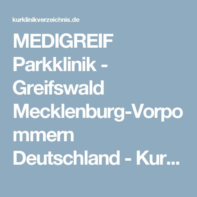 MEDIGREIF Parkklinik - Greifswald Mecklenburg-Vorpommern Deutschland - Kurklinikverzeichnis - Rehakliniken und Kurkliniken in Deutschland