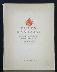 C. Hagelstam - Tulenkantajat. Nuoren voiman liiton kirjallisen piirin albumi. 1924 - suomen kaunokirjallisuus ja kirjallisuushistoria