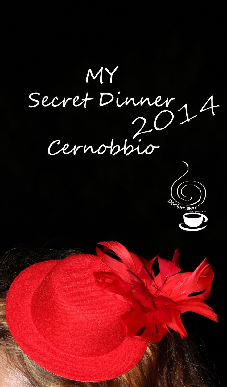 http://dolcipensieri.wordpress.com/2014/07/12/my-secret-dinner-cernobbio-di-dolcipensieri/