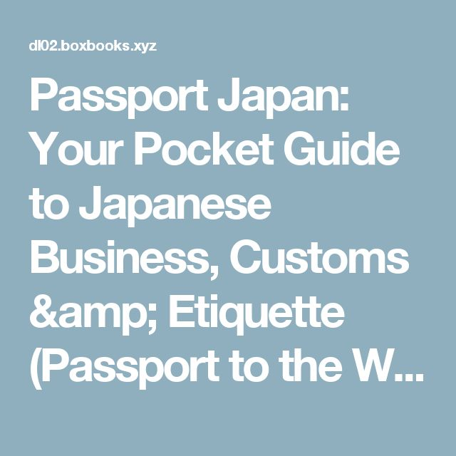 Passport Japan: Your Pocket Guide to Japanese Business, Customs & Etiquette (Passport to the World) | Read Books Online
