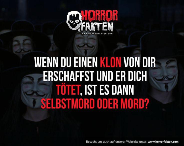 Guten Frage! Was mein ihr? Wenn du einen Klon von dir erschaffst und er dich tötet, ist es dann Selbstmord oder Mord? #horrorfakten