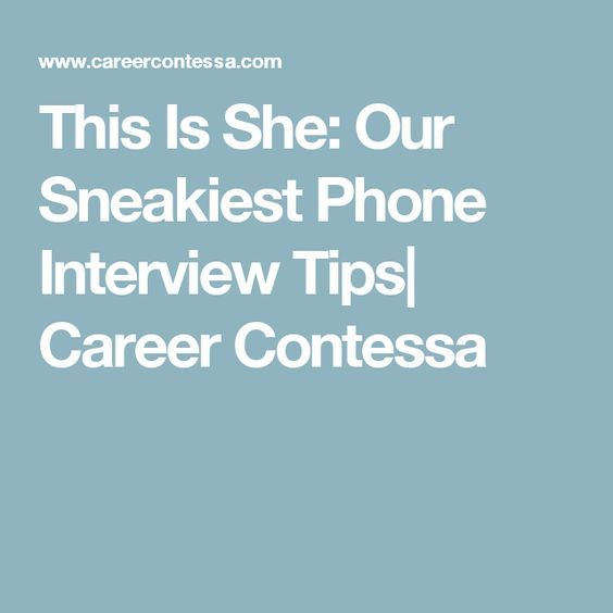 Way Different Beast Than Regular Job Interviews. Here Are Our Best Tips To  Master Phone Interviewing. Career Advice For Women, Best Careers For Women,  ...
