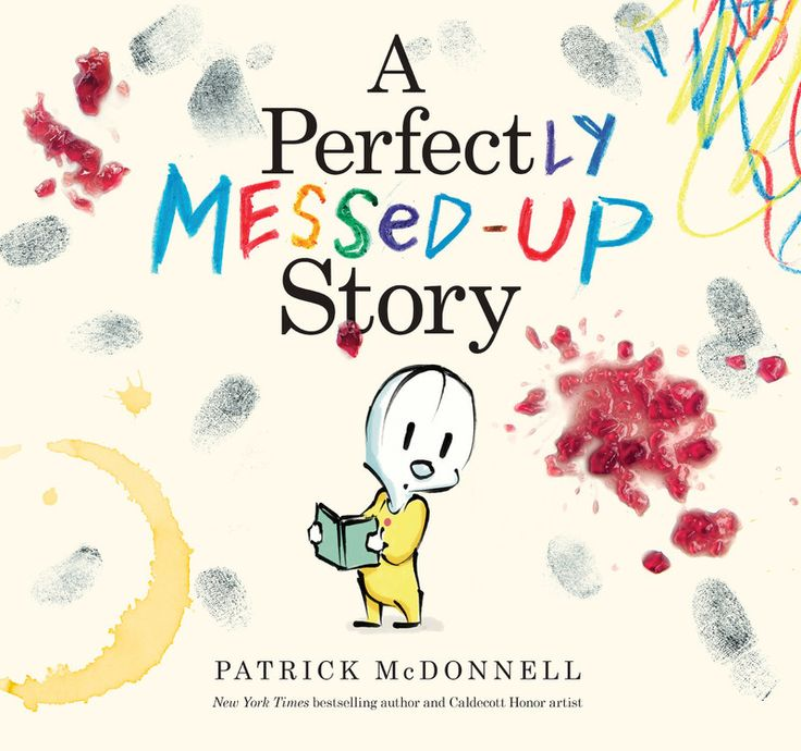 """A Perfectly Messed-Up Story"", by Patrick McDonnell.  Louie becomes angry when the story in which he appears is ruined by messes from jelly, peanut butter, and other things that do not belong in books."